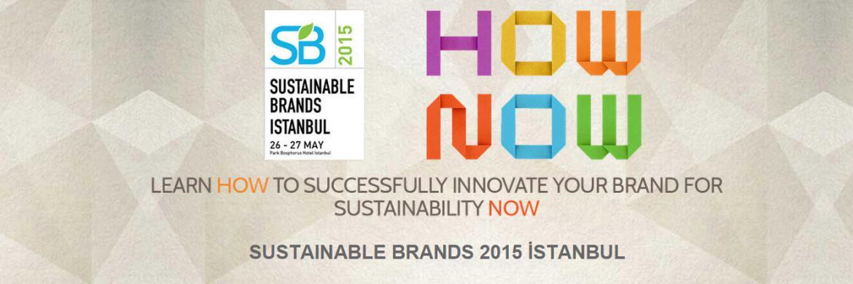 2015 Sürdürülebilir Markalar Konferansı'ndayız